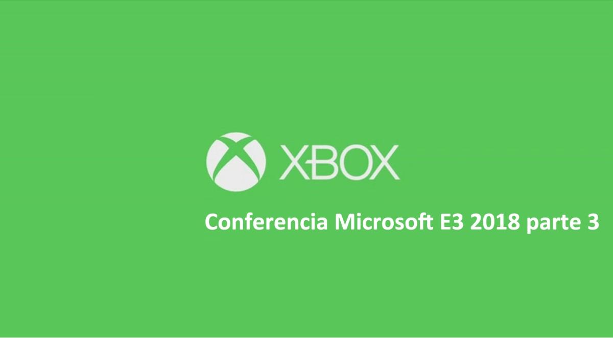 Resumen de la Conferencia de Microsoft E3 2018 – Parte 3–