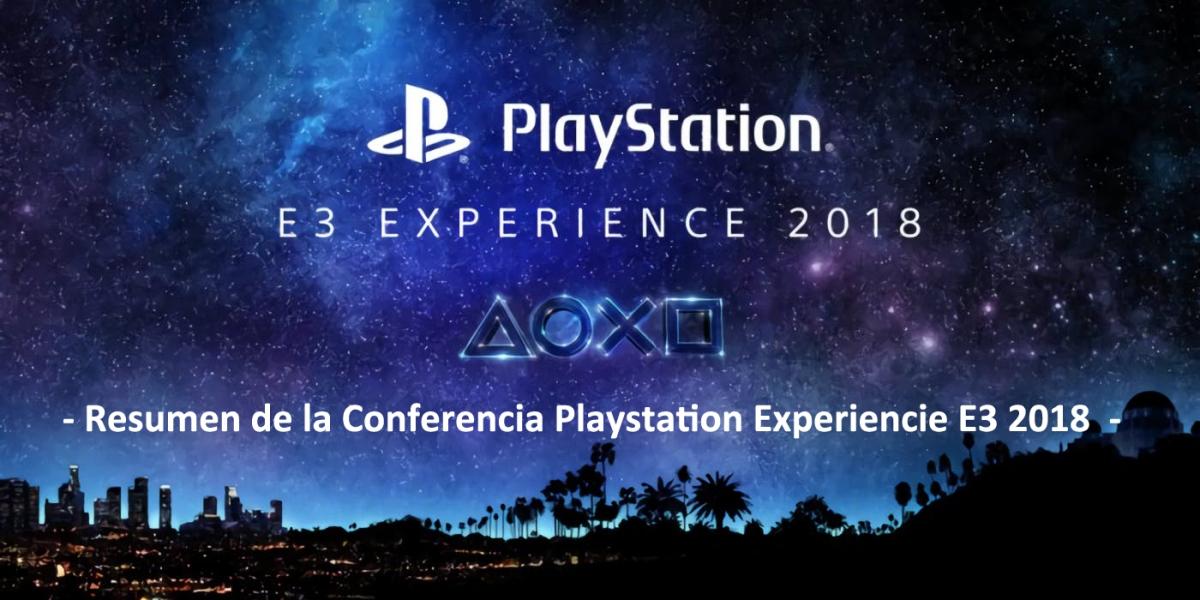Resumen de la Playstation Experience E32018