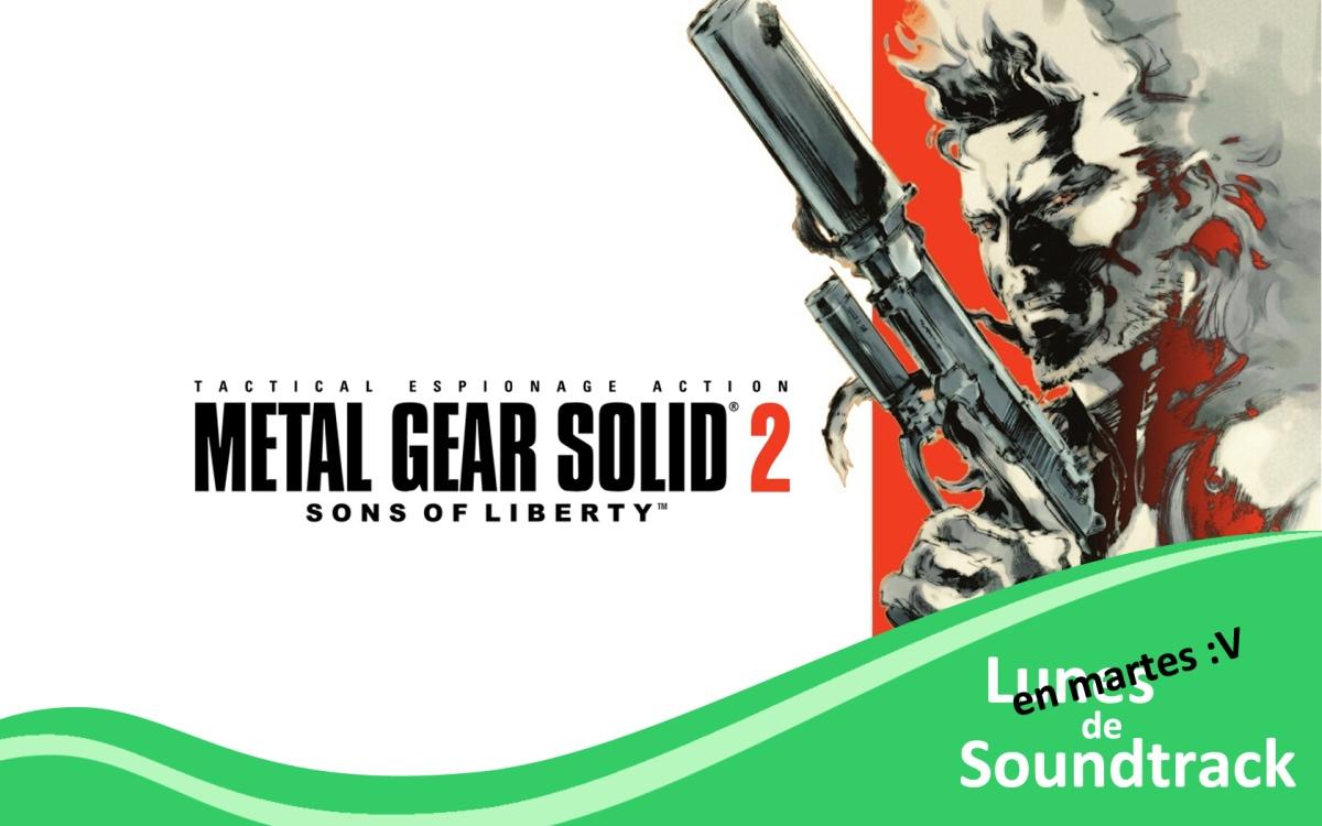 Martes de Soundtracks: Metal Gear Solid Sons ofLiberty