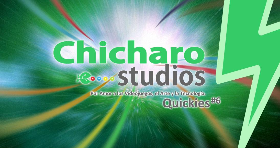 Las Quickies de Chicharostudios – #6–