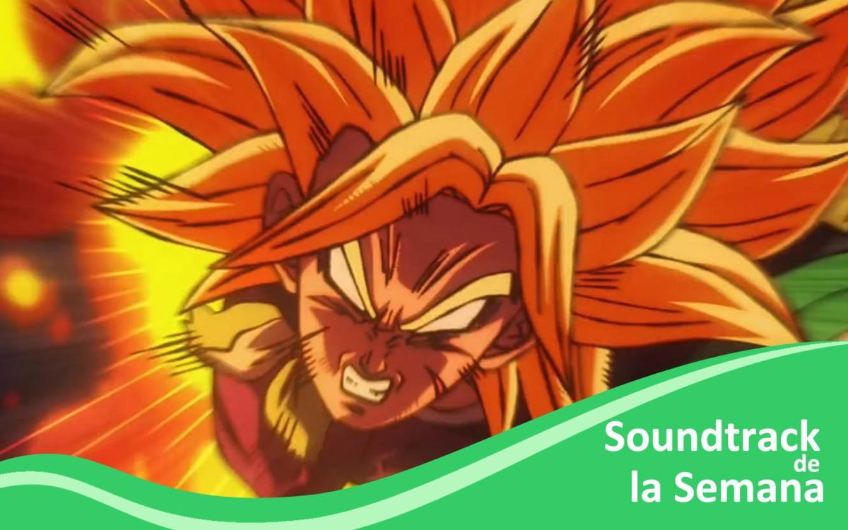 Soundtrack de la Semana – Dragon Ball Super –Broly