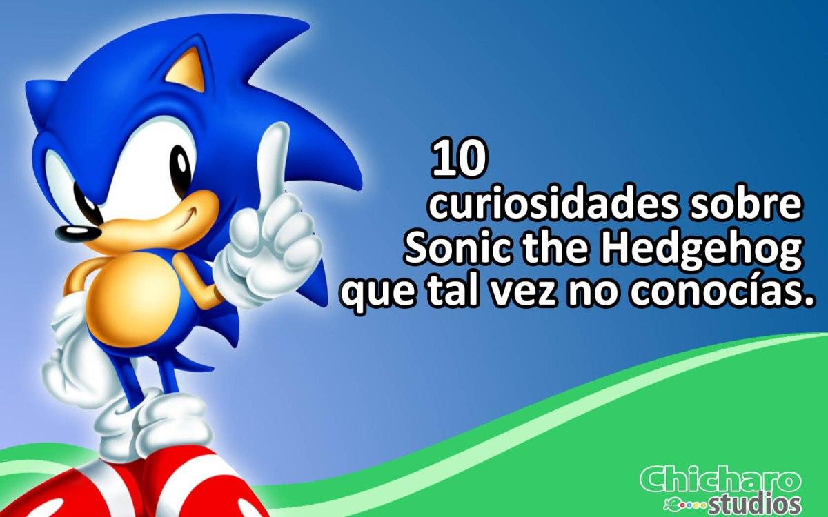 10 curiosidades de Sonic the Hedgehog que quizás nosabías