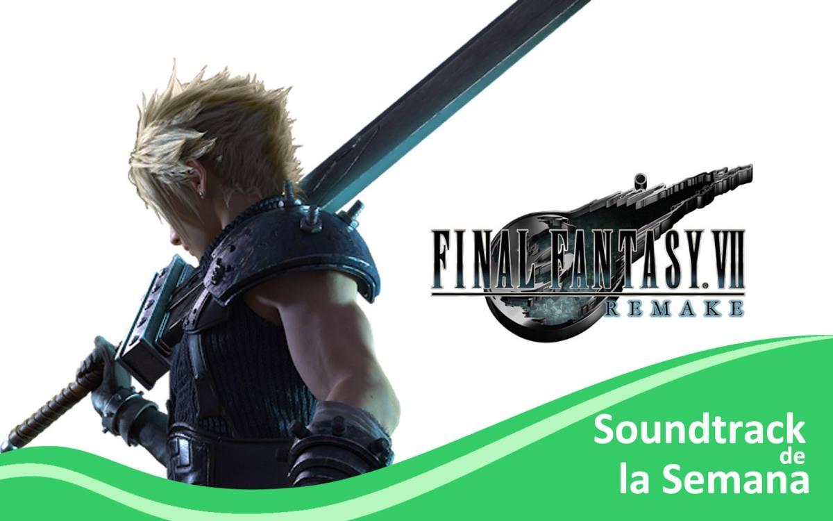 Soundtrack de la Semana-Final Fantasy 7 RemakeIntro-